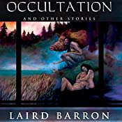 Occultation and Other Stories | [Laird Barron]