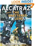 Alcatraz #4: Alcatraz Versus the Shattered Lens
