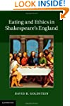 Eating and Ethics in Shakespeare's En...