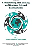 Communicating Race, Ethnicity, and Identity in Technical Communication (Baywood's Technical Communications)