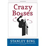 Crazy Bosses: Fully Revised and Updated ~ Stanley Bing