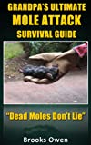 Grandpas Ultimate Mole Attack Survival Guide