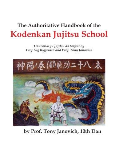The Authoritative Handbook of the Kodenkan Jujitsu School Danzan-Ryu Jujitsu as taught by Prof. Sig Kufferath and Prof Tony Janovich (English and Japanese Edition) [Janovich, Prof Tony] (Tapa Blanda)