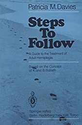 Steps to Follow A Guide to the Treatment of Adult HemiplegiaPatricia M Davies