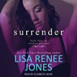 Surrender: Careless Whispers, Book 3 | Lisa Renee Jones