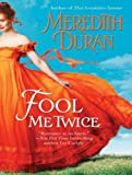 Meredith Duran Fool Me Twice (Rules for the Reckless)