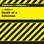 Death of a Salesman: CliffsNotes (       UNABRIDGED) by Jennifer L. Scheidt, M.A. Narrated by Dan John Miller