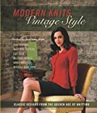 Modern Knits, Vintage Style: Classic Designs from the Golden Age of Knitting