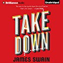 Take Down (       UNABRIDGED) by James Swain Narrated by Nick Podehl