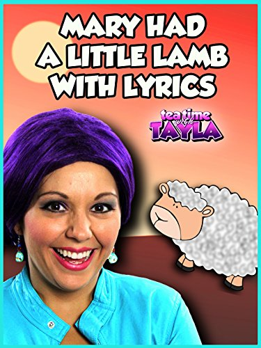 Tea Time with Tayla: Mary Had a Little Lamb Nursery Rhyme with Lyrics | Kids Songs for Children