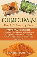 Curcumin: The 21st Century Cure (English Edition)