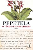 img - for O T mido e as Mulheres (Portuguese Edition) book / textbook / text book