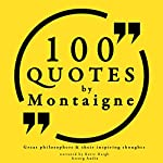 100 Quotes by Montaigne (Great Philosophers and Their Inspiring Thoughts) | Michel de Montaigne