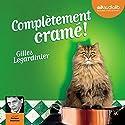 Complètement cramé Audiobook by Gilles Legardinier Narrated by Philippe Résimont