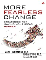 More Fearless Change: Strategies for Making Your Ideas Happen Front Cover
