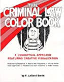 Criminal Law Color Book (1933408081) by F. LaGard Smith