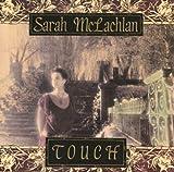 Sarah McLachlan/Touch