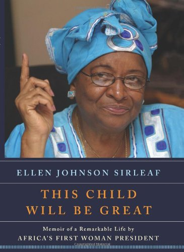 This Child Will Be Great: Memoir of a Remarkable Life by...