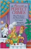 img - for Almost Perfect Crimes: Mini-Mysteries For You To Solve book / textbook / text book