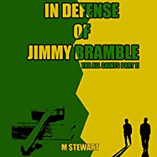 In Defense of Jimmy Bramble: The All Saints, Part II Audiobook by M Stewart Narrated by Dwayne Dalton