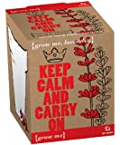 Grow Me Keep Calm and Carry On