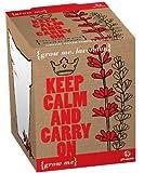 Grow Me Keep Calm and Carry On