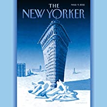 The New Yorker, March 9th 2015 (Eric Schlosser, Jeffrey Toobin, Lizzie Widdicombe)  by Eric Schlosser, Jeffrey Toobin, Lizzie Widdicombe Narrated by Todd Mundt