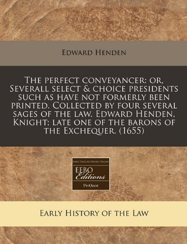 the-perfect-conveyancer-or-severall-select-choice-presidents-such-as-have-not-formerly-been-printed-