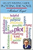 img - for Legat's Writing Guide: Plotting the Novel (Legat's Writing Guides) book / textbook / text book