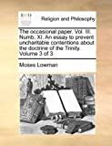 img - for The occasional paper. Vol. III. Numb. XI. An essay to prevent uncharitable contentions about the doctrine of the Trinity. Volume 3 of 3 book / textbook / text book