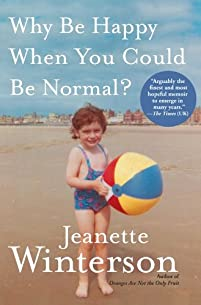Why Be Happy When You Could Be Normal? by Jeanette Winterson ebook deal