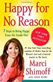 Happy for No Reason: 7 Steps to Being Happy from the Inside Out [ペーパーバック] / Marci Shimoff (著); Carol Kline (寄稿); Free Press (刊)