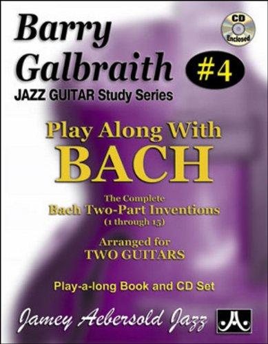 Barry Galbraith # 4 - Play-A-Long With Bach (Book & CD Set), by Barry Galbraith