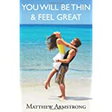 You Will Be Thin And Feel Greatby Matthew Armstrong