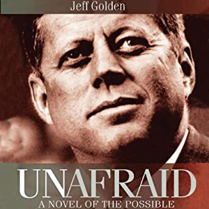 Unafraid: A Novel of the Possible | [Jeff Golden]