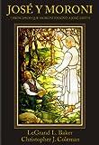 img - for Jose Y Moroni: 7 Principios Que Moroni Enseno a Jose Smith book / textbook / text book