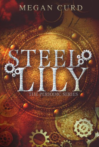 Steel Lily (The Periodic Series) | freekindlefinds.blogspot.com