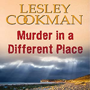 Murder in a Different Place: Libby Sarjeant Mystery | [Lesley Cookman]