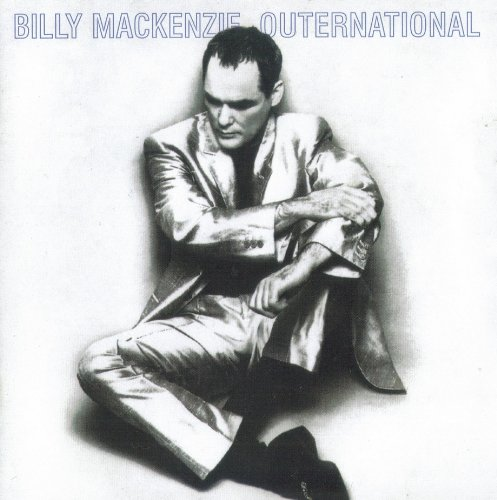 Billy Mackenzie - Outernational