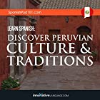 Learn Spanish: Discover Peruvian Culture & Traditions Rede von  Innovative Language Learning LLC Gesprochen von:  Innovative Language Learning LLC