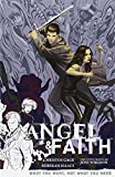 Angel & Faith Volume 5: What You Want, Not What You Need (Angel & Faith (Numbered))