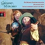 Die Bremer Stadtmusikanten / Das blaue Licht / Sechse kommen durch die Welt (Grimms Märchen 3.2) |  Brüder Grimm