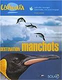 echange, troc Ursula Lenseele - Destination manchots : Ushuaïa