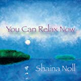 "You Can Relax Nowvon ""Shaina Noll"""