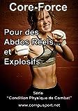 Pour des Abdos R�els et Explosifs (Core Force: Condition Physique de Combat t. 3)