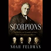 Scorpions: The Battles and Triumphs of FDR's Great Supreme Court Justices | [Noah Feldman]