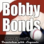 Ann Liguori's Audio Hall of Fame: Bobby Bonds | Bobby Bonds