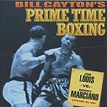 Joe Louis vs. Rocky Marciano: Bill Cayton's Prime Time Boxing | Bill Cayton