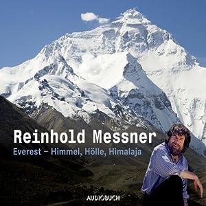 Everest. Himmel, Hölle, Himalaja.- Ein Vortrag Hörbuch