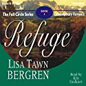 Refuge: Full Circle Series #1 (       UNABRIDGED) by Lisa Tawn Bergren Narrated by Kris Faulkner